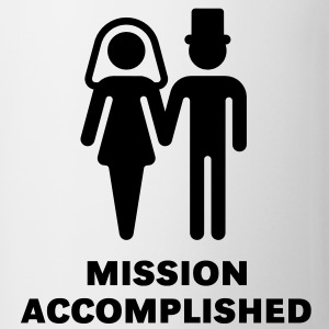 Mission Accomplished (Bridal Pair, Wedding / Brautpaar, Hochzeit) T-Shirt - Mug
