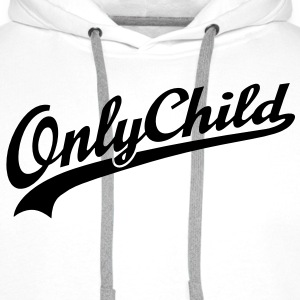 Only Child T-Shirts - Men's Premium Hoodie
