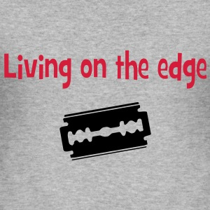 living on the edge Pullover & Hoodies - Männer Slim Fit T-Shirt