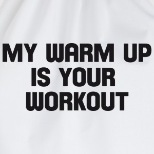my warm up is your workout Kids' Shirts - Drawstring Bag