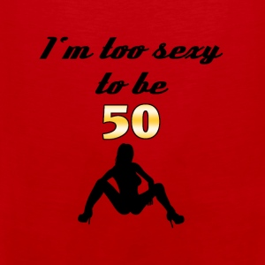 I'm too sexy to be 50 Camisetas - Tank top premium hombre