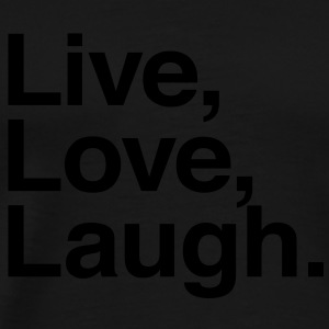 live love laugh  Sweaters - Mannen Premium T-shirt