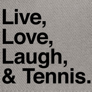 live love laugh and tennis Sweat-shirts - Casquette snapback