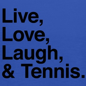 live love laugh and tennis Shirts - Vrouwen tank top van Bella
