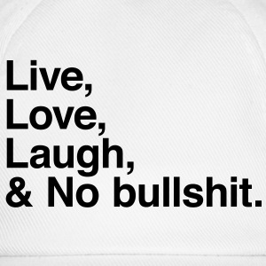 live love laugh and no bullshit T-shirts - Baseballcap