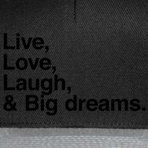 live love laugh and big dreams Sweaters - Snapback cap