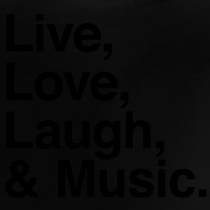 live love laugh and music T-shirts - Baby T-shirt