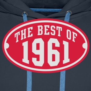 THE BEST OF 1961 2C Birthday Anniversaire Geburtstag T-Shirt RN - Mannen Premium hoodie