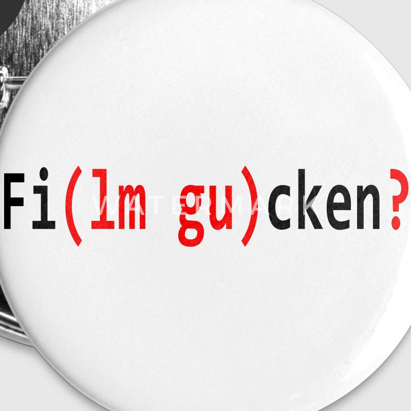Film gucken, Ficken, Sprüche, Humor, Sex, Flirten, Poppen, Singles, Schmutzig, Filme, Movies, Fun, Party, www.eushirt.com Buttons / Anstecker - Buttons klein 25 mm