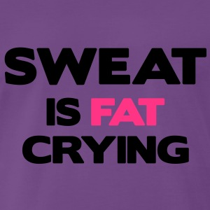 Sweat is Fat Crying Tröjor - Premium-T-shirt herr