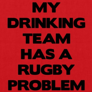 My Drinking Team Has a Rugby Problem Pullover & Hoodies - Stoffbeutel