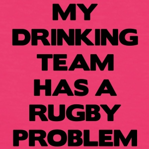 My Drinking Team Has a Rugby Problem Sacs - T-shirt Bio Femme