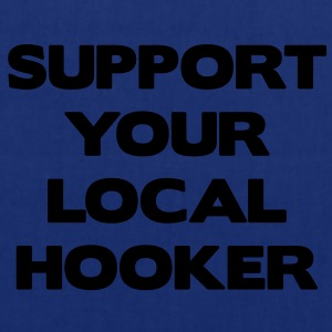 Support Your Local Hooker T-Shirts - Tote Bag