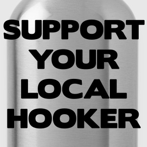 Support Your Local Hooker T-Shirts - Water Bottle