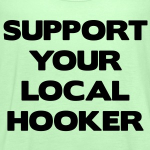 Support Your Local Hooker T-shirts - Vrouwen tank top van Bella