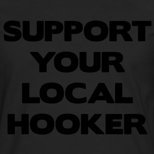 Support Your Local Hooker T-shirts - Mannen Premium shirt met lange mouwen