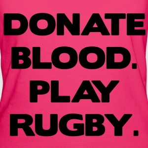 Donate Blood. Play Rugby. bolsas - Camiseta ecológica mujer
