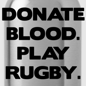 Donate Blood. Play Rugby. Kinder shirts - Drinkfles