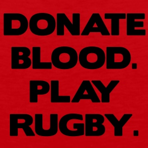 Donate Blood. Play Rugby. Bags  - Men's Premium Tank Top