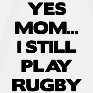 Yes Mom... I Still Play Rugby Tilbehør - Premium T-skjorte for menn