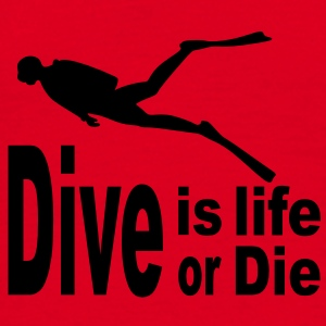 culotte buceadora dive is life dive or die - Camiseta hombre