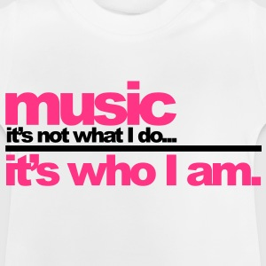 Music - Who I am Børne T-shirts - Baby T-shirt