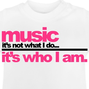 Music - Who I am Børne sweatshirts - Baby T-shirt