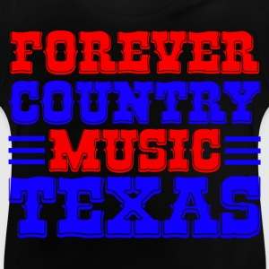 forever country music texas Shirts - Baby T-Shirt
