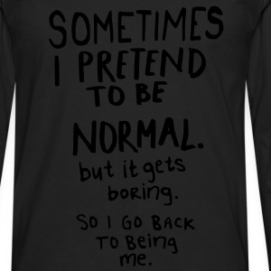 Awesome - Normal is Boring Tröjor - Långärmad premium-T-shirt herr