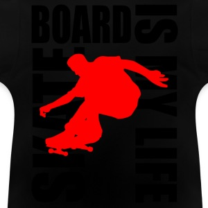 skateboard is my life Pullover & Hoodies - Baby T-Shirt