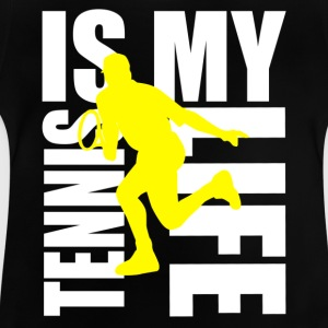 tennis is my life Shirts - Baby T-Shirt