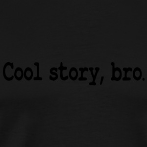 cool story bro Hoodies & Sweatshirts - Men's Premium T-Shirt