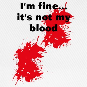 I'm fine...it's not my blood T-shirt - Cappello con visiera