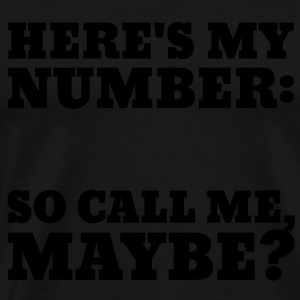 Call Me Maybe Pullover & Hoodies - Männer Premium T-Shirt