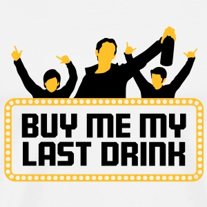 Buy Me My Last Drink 2 (2c)++ Tabliers - T-shirt Premium Homme