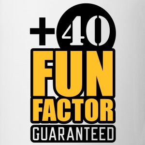 Fun Factor +40 | guaranteed T-Shirts - Tazza