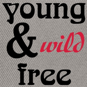 young, wild and free Hoodies & Sweatshirts - Snapback Cap