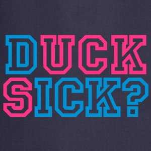 Duck sick | Suck dick | blasen | question | Frage T-Shirts - Cooking Apron