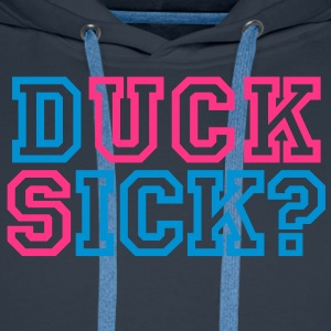Duck sick | Suck dick | blasen | question | Frage T-Shirts - Men's Premium Hoodie