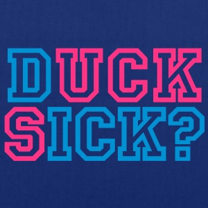Duck sick | Suck dick | blasen | question | Frage T-Shirts - Tote Bag