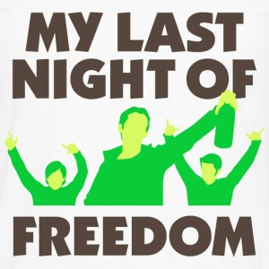 My Last Night Of Freedom 1 (dd)++ T-Shirts - Men's Premium Longsleeve Shirt