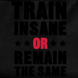 Train Insane Or Remain the Same T-Shirts - Kids' Backpack