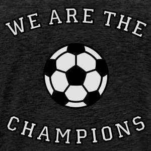 We are the champions (2C) Hoodie - Men's Premium T-Shirt