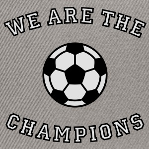 We are the champions (2C) Hoodie - Snapback Cap