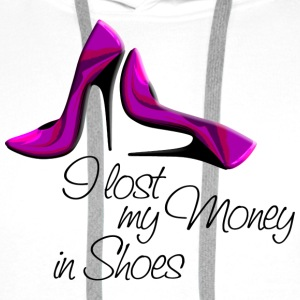 High Heels / Stilettos / I lost my Money in Shoes | Stofftasche - Männer Premium Hoodie