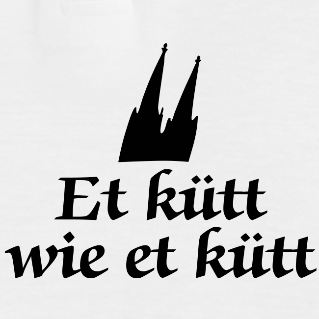 Et kütt wie et kütt (Klassik/Center) Köln Spruch - Kölsche Sprüche