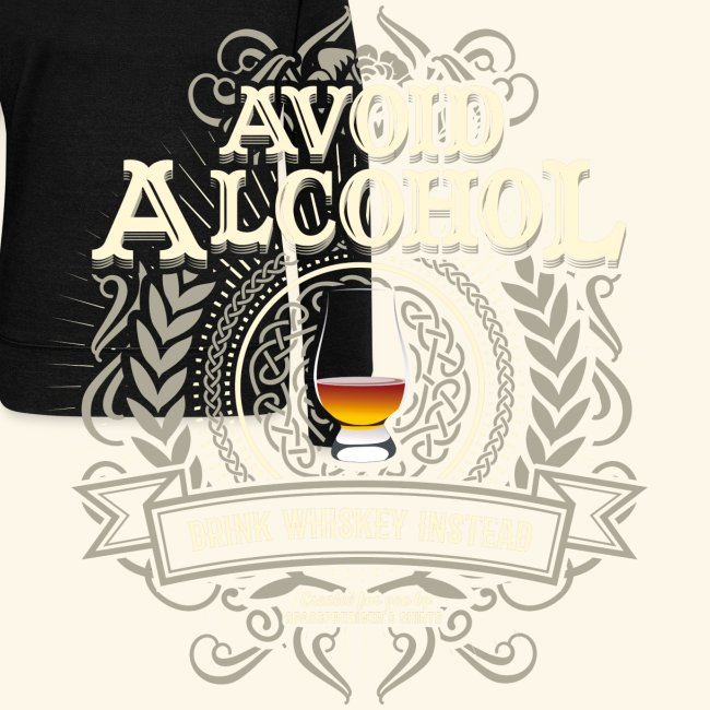 Whiskey T Shirt Avoid Alcohol