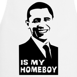 Obama is my homey!  - Cooking Apron