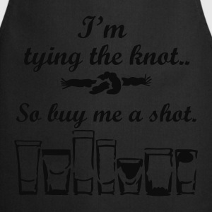 Black I'm tying the Knot, buy Me A Shot T-Shirts - Cooking Apron