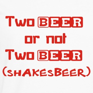 Two Beer Or Not Two Beer (SHAKESBEER) - Men's Premium Longsleeve Shirt
